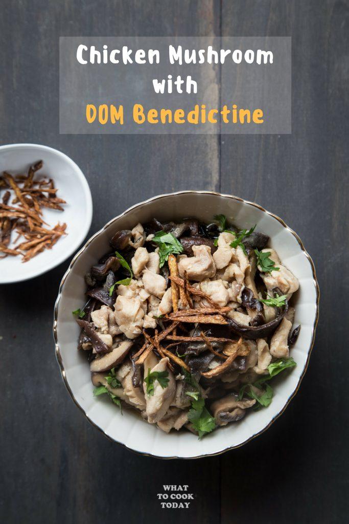Chicken Mushrooms with DOM Benedictine