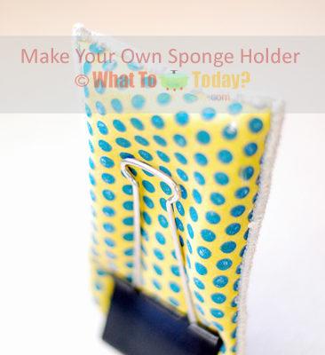MAKE YOUR OWN SPONGE HOLDER