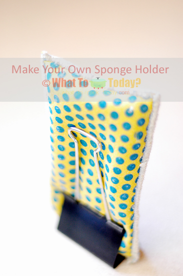 MAKE YOUR OWN SPONGE HOLDER