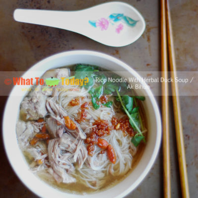 Ak Bihun Medan/Rice Noodle with Herbal Duck Soup
