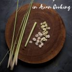 How To Use Lemongrass in Asian Cooking