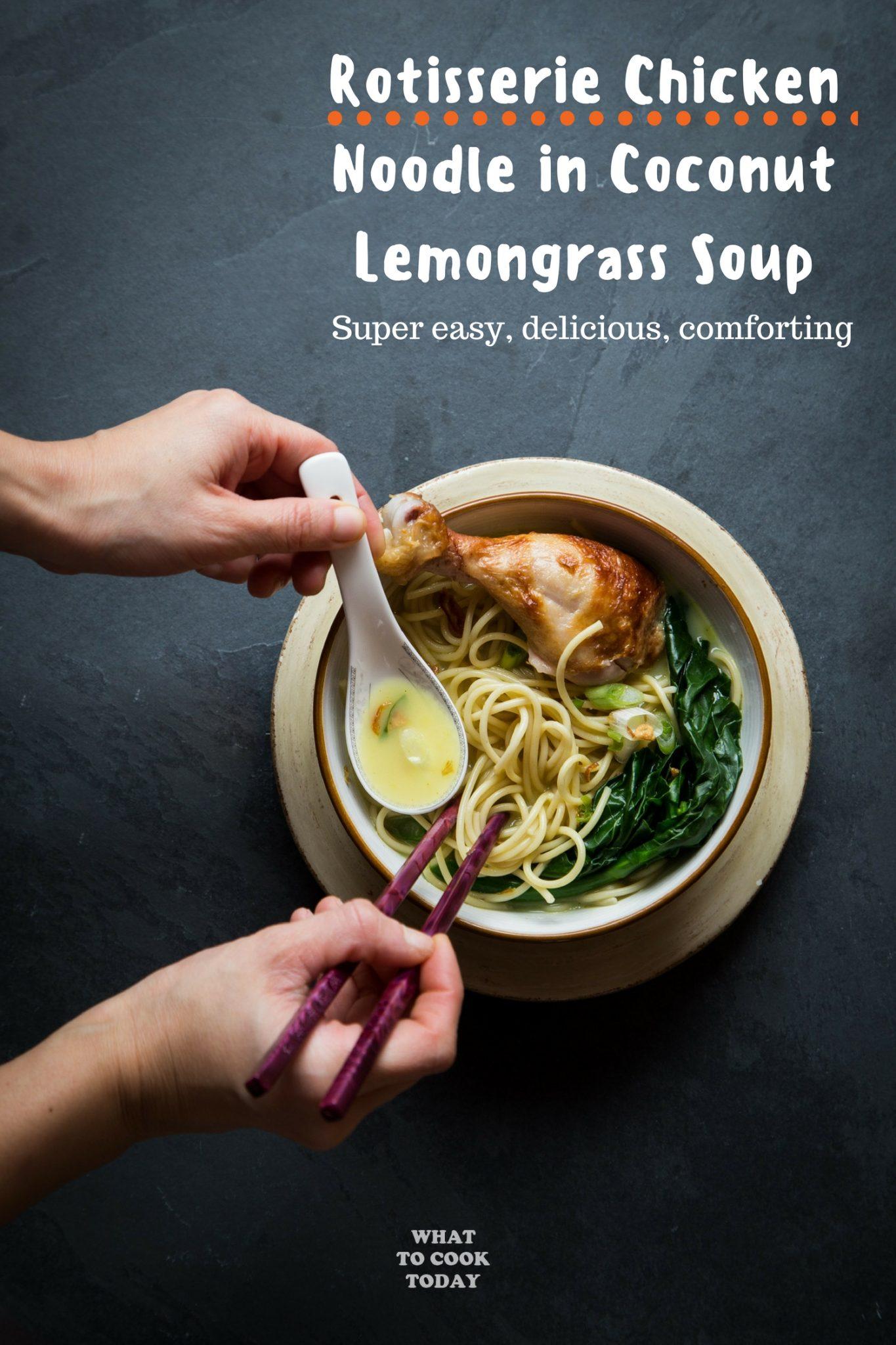 Speedy Rotisserie Chicken Noodle in Coconut Lemongrass Soup #rotisseriechicken #noodlesoup #lemongrass #easyrecipe