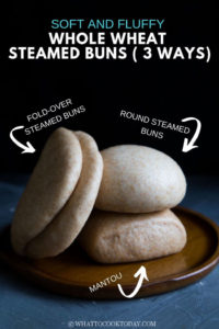 Soft and Fluffy Chinese Whole Wheat Steamed Buns (3 ways)
